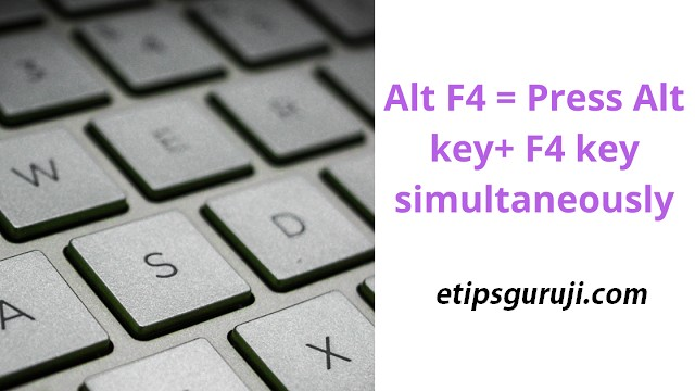 Alt F4 in Microsoft Windows