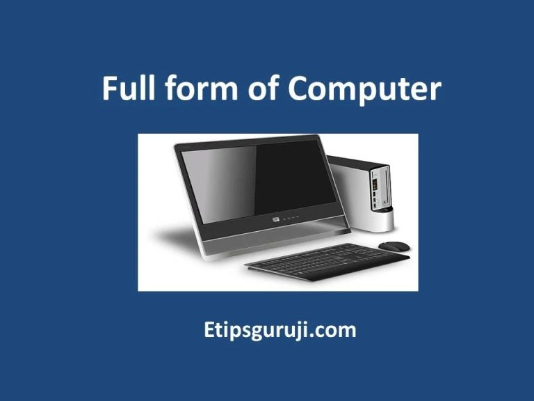 Full Form of Computer | Its Generations | Parts and Types