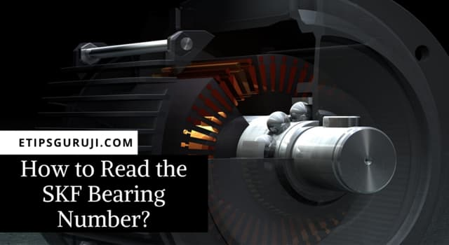 How to Read the SKF Bearing Number?